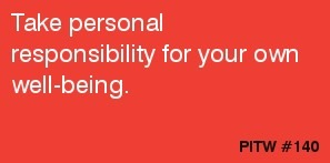 Red colored box with white text that says, take personal responsibility for your own well-being. Black text in the bottom right corner says PITW #140.